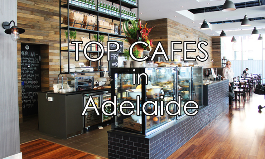 Top Cafes in Adelaide